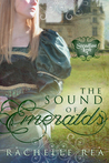 The Sound of Emeralds (Steadfast Love, #3) by Rachelle Rea