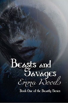 Beasts and Savages by Emma Woods