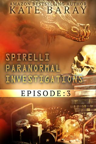 Spirelli Paranormal Investigations: Episode 3 (Spirelli Paranormal Investigations, #3)