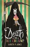 Death or Ice Cream by Gareth P. Jones