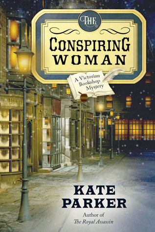 The Conspiring Woman (Victorian Bookshop Mystery #4)