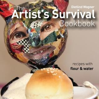 The Artist's Survival Cookbook by Dietlind Wagner
