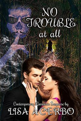 No Trouble at All by Lisa Acerbo