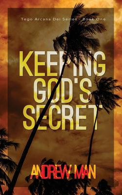 Keeping Gods Secret (Tego Arcana Dei, #1)