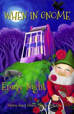 When in Gnome by Emily Night