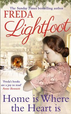 Home Is Where The Heart Is by Freda Lightfoot