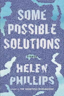 Some Possible Solutions by Helen Phillips :: Outlandish Lit's Review + Giveaway