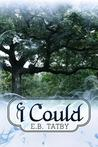 I Could: I Wish Series, Book 2