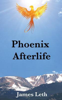 Phoenix Afterlife by James Leth