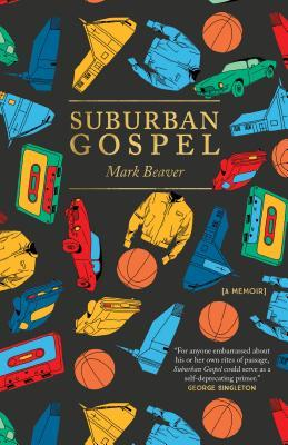 Suburban Gospel by Mark Beaver