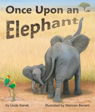 Once Upon an Elephant by Linda Stanek