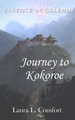 Journey to Kokoroe by Laura L. Comfort