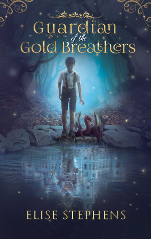 Guardian of the Gold Breathers by Elise Stephens