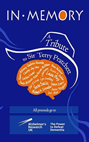 In Memory: A Tribute to Sir Terry Pratchett by Laura May (ed.) & Sorin Suciu (ed.)