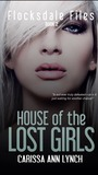 House of the Lost Girls (Flocksdale Files Book #2)