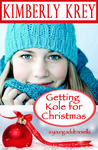 Getting Kole for Christmas: A Young Adult Novella