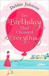 The Birthday That Changed Everything: A giggle-inducing romance and the most heartwarming happy ever after