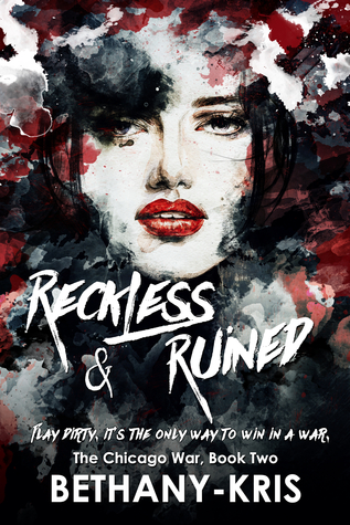 Reckless & Ruined (The Chicago War, #2)