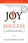 The Joy of Success: 10 Essential Skills for Getting the Success You Want