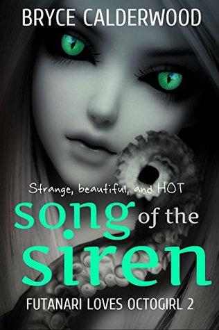 Song of the Siren Futanari Loves Octogirl 2 by Bryce Calderwood