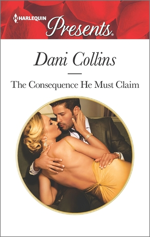 The Consequence He Must Claim by Dani Collins