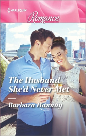 The Husband She'd Never Met by Barbara Hannay