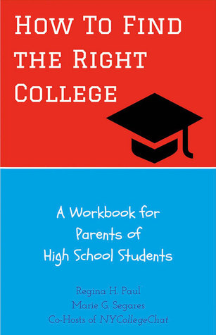 How To Find the Right College by Regina H. Paul