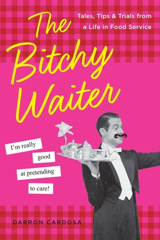 The Bitchy Waiter by Darron Cardosa