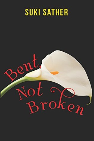 Bent, Not Broken (The Death Watchers Book 1) by Suki Sather