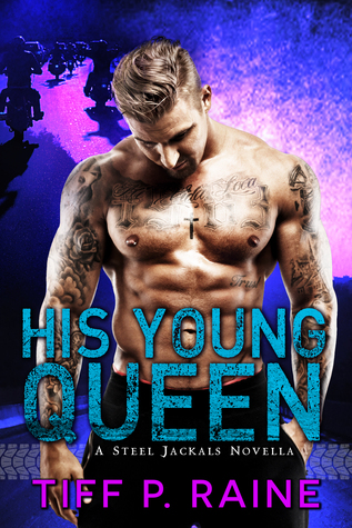 His Young Queen (Steel Jackals MC, #1)