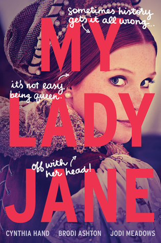 {Tour} My Lady Jane by Cynthia Hand, Brodi Ashton, and Jodi Meadows (with Interview + Giveaway)