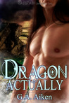 Dragon Actually (The Dragon Kin, #1)