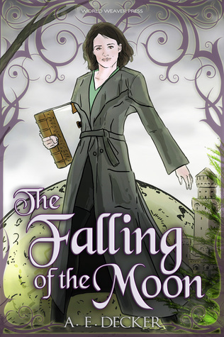 The Falling of the Moon by A.E. Decker