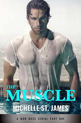 The Muscle Part One (The Muscle, #1) by Michelle St. James