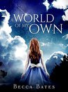 Teen Fiction: A World of My Own - A Short Story Fantasy for All Ages