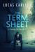 The Term Sheet: A Startup T...