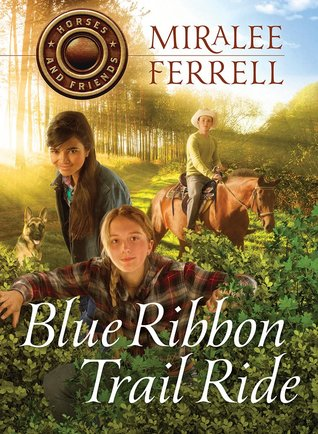 Blue Ribbon Trail Ride (Horses and Friends #4)
