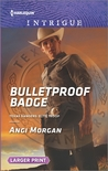 Bulletproof Badge (Texas Rangers: Elite Troop, #1)