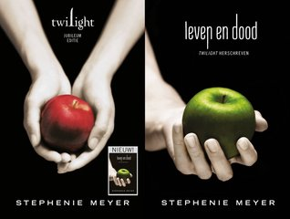 Twilight – Leven en dood (Twilight #5) – Stephenie Meyer