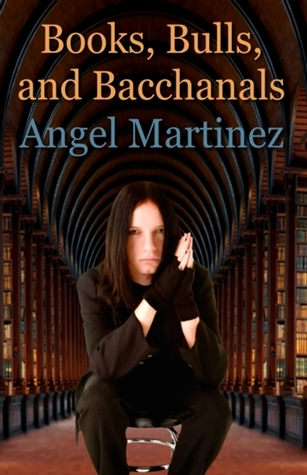 Recent Release Review: Books, Bulls, And Bacchanals (Brandywine Investigations #4) by Angel Martinez