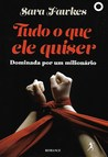 Tudo o que ele quiser (Dominated by the Billionaire, #1-5)