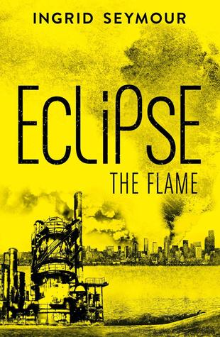Eclipse The Flame (Ignite the Shadows, #2)