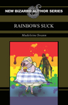 Rainbows Suck