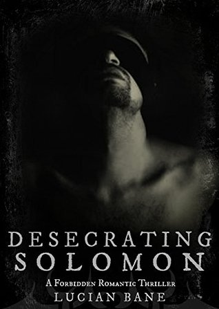 Desecrating Solomon (Desecration #1) by Lucian Bane