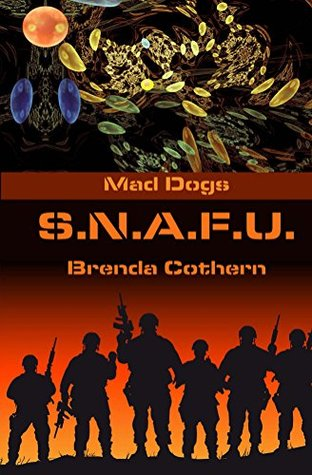 S.N.A.F.U. (Mad Dogs #5)