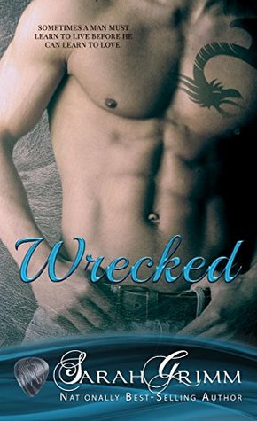 Wrecked (Blind Man's Alibi Book 1) by Sarah Grimm