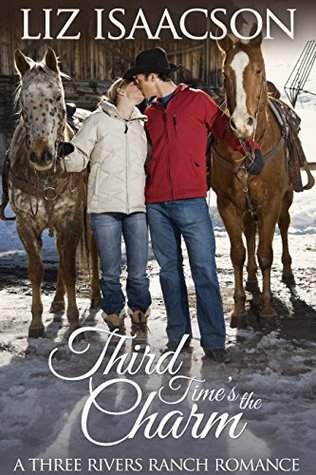 Third Time's the Charm (Three Rivers Ranch Romance #2)