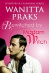 Bewitched by Madam Witch