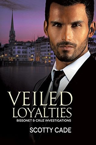 Recent Release Review: Veiled Loyalties (Bissonet & Cruz Investigations #2) by Scotty Cade