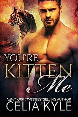 You're Kitten Me (Tiger Tails #2)